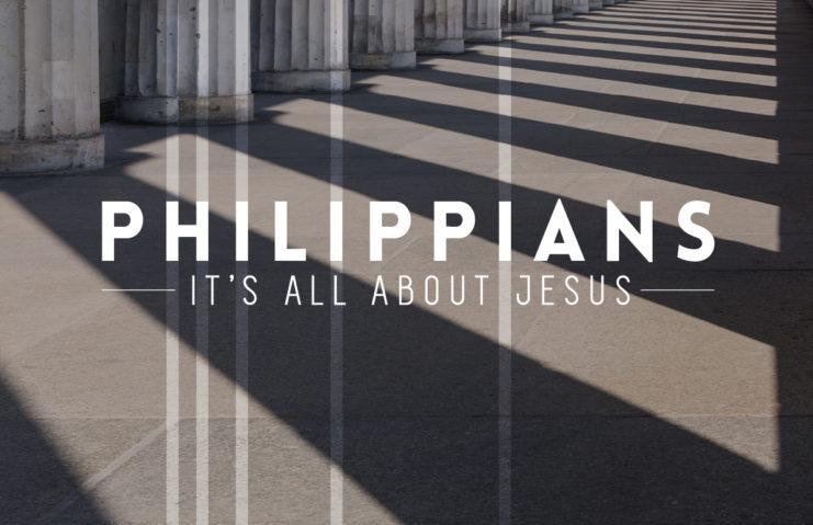 Philippians: It's all about Jesus
